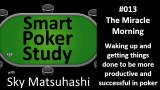 The Miracle Morning | Smart Poker Study Podcast #013