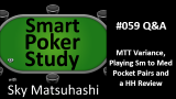 MTT Variance, Playing Pocket Pairs and a HH Review | Q&A | #59