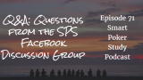 Questions from the SPS Poker Facebook Group | Q&A | #71