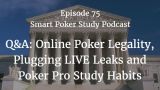 Online Poker Legality, Plugging LIVE Leaks and Poker Pro Study Habits | Q&A | #75