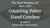 Counting Poker Hand Combos | 'The Hand Reading Lab' Part 7 | Podcast #080