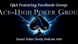 Gaining Poker XP, Bubble Dominance, Blind Stealing, MTT TAG Play, Multiway Equity and ICM Considerations | Q&A | Smart Poker Study Podcast #086
