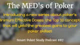 Poker and the Minimum Effective Dose | Podcast #087