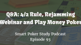 Play Money Poker, 4-2 Rule & Rejamming Webinar | Q&A | Podcast #093