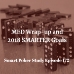 MED Wrap-up and My 2018 SMARTER Goals | Podcast #172