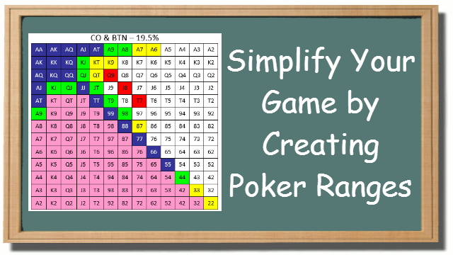 Poker Ranges Creation – Simplifying Your Game
