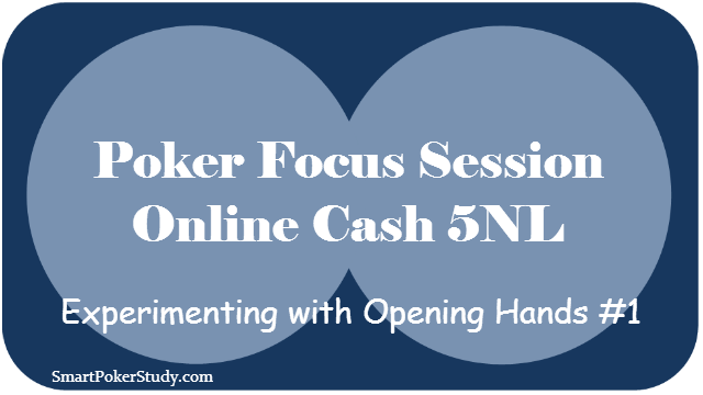 Poker Focus Session #1 – Opening Hands