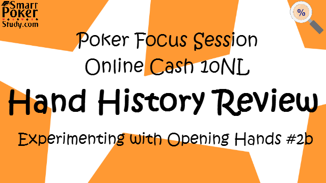 Poker Focus Session #2 – Opening Hands & HH Rev