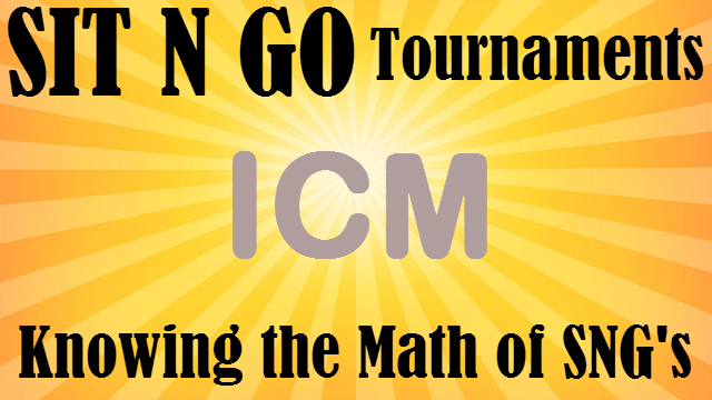 ICM & Sit N Go Tournaments