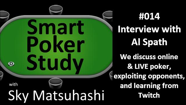 Al Spath | Smart Poker Study Podcast #014
