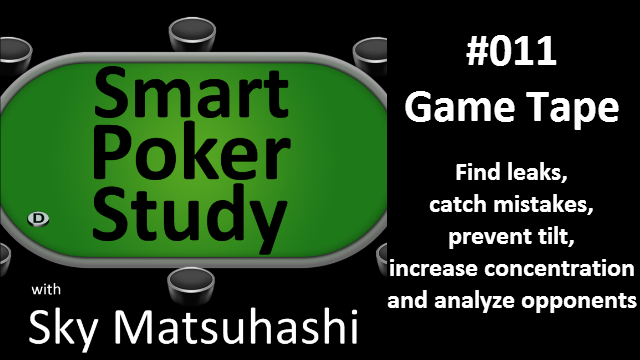 Game Tape | Smart Poker Study Podcast #11