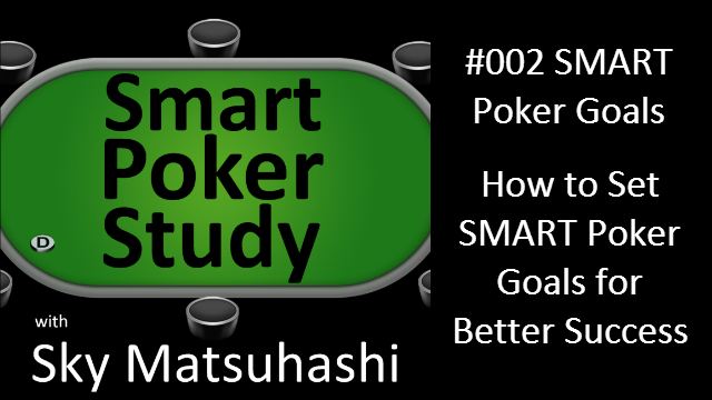 Poker Goals | Smart Poker Study Podcast #002
