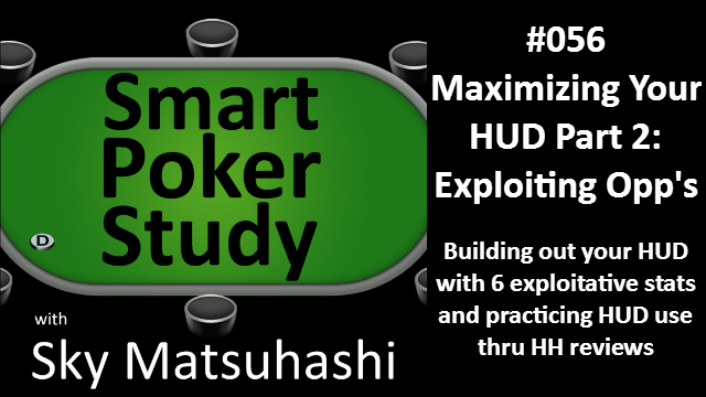 Maximizing Your HUD Part 2: Exploiting Opponents   Podcast #056
