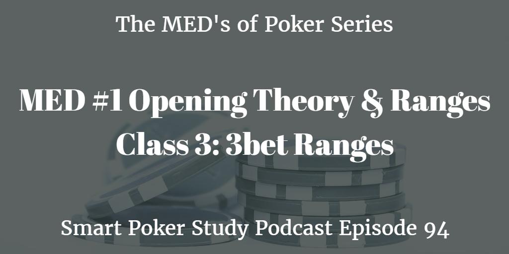 3bet Ranges | MED #1 Class 3 | Poker Podcast #94
