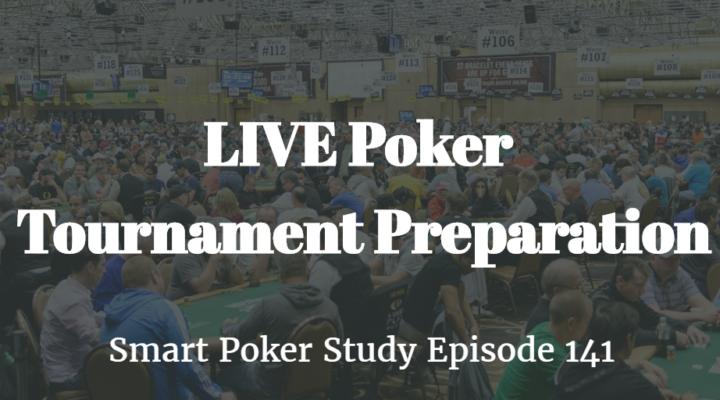 LIVE Poker Tournament Preparation | Podcast #141