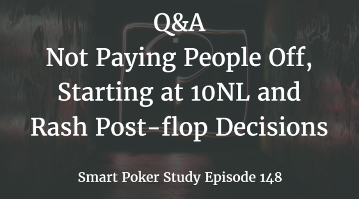 Q&A: Not Paying Off, Starting at 10NL and Rash Decisions | Episode 148