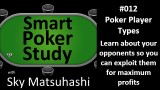 Poker Player Types | Smart Poker Study Podcast #12