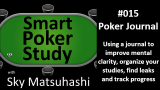 Poker Journal | Smart Poker Study Podcast #15
