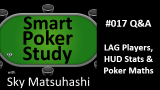 LAG's, HUD Stats & Poker Math | Q&A | Smart Poker Study Podcast #17