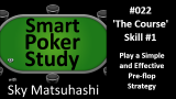 'The Course' Skill #1 'Play a Simple and Effective Pre-flop Strategy'