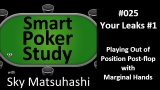 Your Poker Leaks #1: Playing Weak Hands Out of Position #25