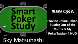 Playing Online Poker, Busting Out of the Micros and My PokerTracker 4 HUD | Q&A | #39