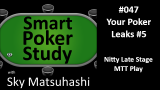 Your Poker Leaks #5: Nitty Late Stage MTT Play | Podcast #47