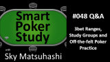 3bet Ranges, Study Groups and Off-the-felt Poker Practice | Q&A | #48