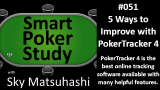 5 Ways to Improve with PokerTracker 4 | Podcast #51