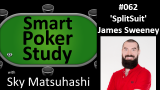 'SplitSuit' James Sweeney | Smart Poker Study Podcast #62