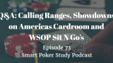 Calling Ranges, Hand Showdowns on ACR and WSOP SNG's | Q&A | #73