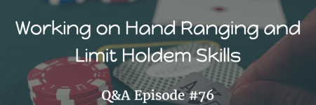 Hand Reading and Limit Holdem | Q&A | #76