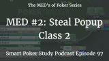 Steal Popup & Purposeful Practice | MED #2 Class 2 | Poker Podcast #97