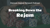Breaking Down the Rejam | Poker Podcast #116