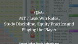 Q&A: MTT Leak Win Rates, Study Discipline, Equity Practice and Playing the Player | Episode 179