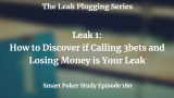 How to Discover if Calling 3bets and Losing Money is Your Poker Leak | Podcast #180
