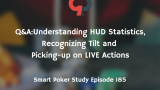Q&A: Understanding HUD Statistics, Recognizing Tilt and Picking-up on LIVE Actions | Episode 185