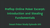 Preflop Online Poker Excerpt: Introduction and Stealing Fundamentals | Podcast #186