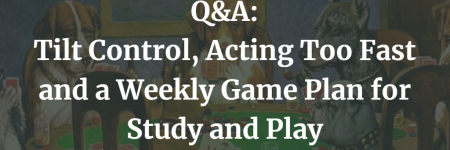 Q&A: Tilt Control, Acting Too Fast and a Weekly Game Plan | Episode 193