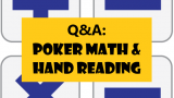 Q&A: Poker Math and Hand Reading | Podcast #202