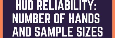 HUD Reliability: Number of Hands and Sample Sizes | #226