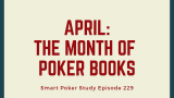 April: The Month of Poker Books | Episode 229