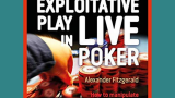 'Exploitative Play in LIVE Poker' by Alexander Fitzgerald | Podcast #231