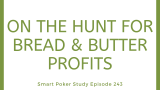 On the Hunt for Bread & Butter Profits | Podcast #243