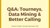 Loose-Aggressive Tournament Players, Data Mining, Calling with Kings | Q&A #253