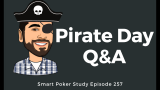 Pirate Day Q&A: Bluffing with AK, Facing Raises and +EV Play #257