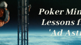 Poker Mindset Lessons Learned from 'Ad Astra'