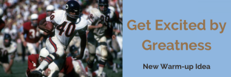 Get Excited with this New Warm-up Idea: Watching Greatness in Action