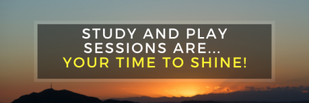 Every Study and Play Session Is Your Time To Shine