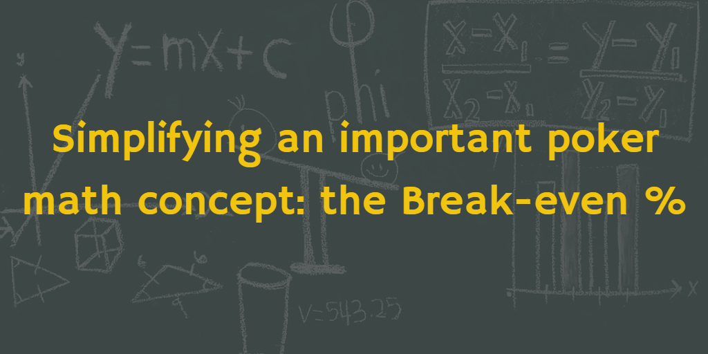 Poker Math – Break-even %